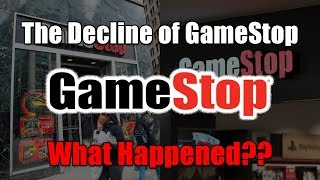 The Decline Of Gamestop What Happened?