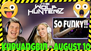 Khruangbin - August 10 (Live on KEXP) THE WOLF HUNTERZ Jon and Dolly Reaction
