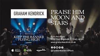 Praise Him Moon and Stars (Sweet is the Work) - Graham Kendrick (with lyrics)