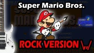 Super Mario Bros. ROCK VERSION! - Guitar Geek
