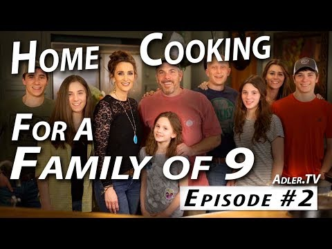 Home Cooking For A Family Of 9 W/ Stacy Lyn Harris - Adler.TV Ep. #2