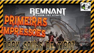 REMNANT: FROM THE ASHES(PRIMEIRAS IMPRESSÕES)-Ps4-2019.
