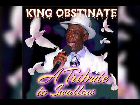 Download KING OBSTINATE- (A Tribute To SWALLOW)