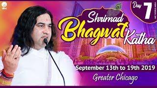 Shrimad Bhagwat Katha – September 13th To 19th  2019    Day 7    Chicago    Thakur Ji Maharaj