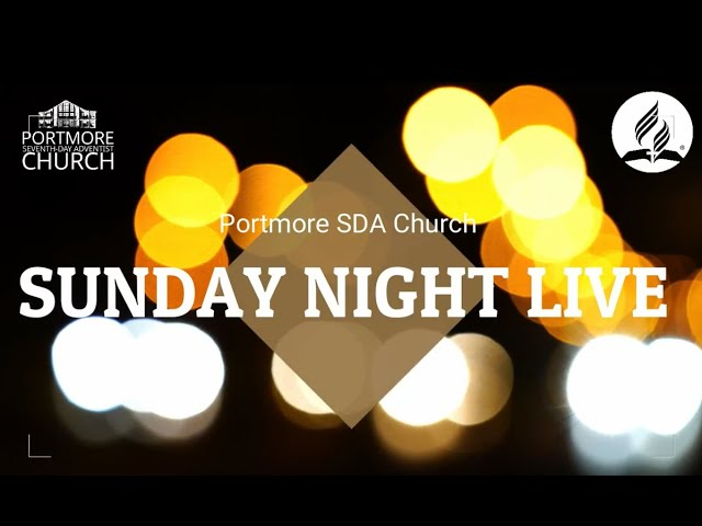SUNDAY NIGHT LIVE || PORTMORE SDA CHURCH || PASTOR RORY HALL