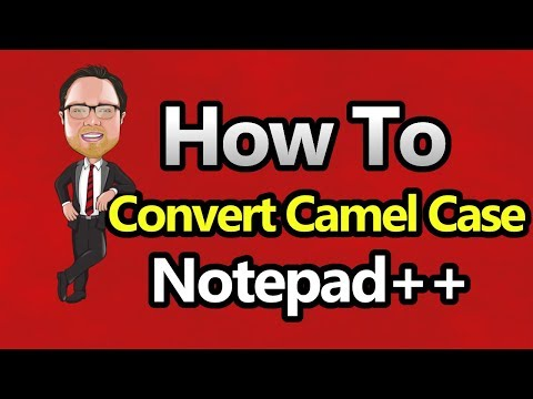Notepad++ - Convert to Camel Case