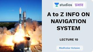 L10: A - Z Info on Navigation System I Science & Technology (UPSC CSE - Hindi) I Madhukar Kotawe
