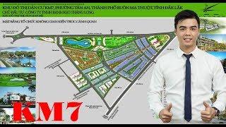 💢 Giới thiệu tổng quan dự án KM7 | Khu Đô Thị Dân Cư KM7 Buôn Ma Thuộc | Premia Eco City Đắk Lắk