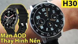 Smartwatch H30 Giá Rẻ: Build Tốt, Màn AOD, Thay Được Nền | Đồng Hồ Thông Minh Giá Rẻ H30 Review
