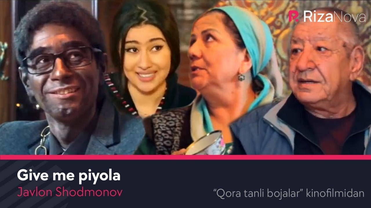 Javlon Shodmonov - Give me piyola (Qora tanli bojalar kinofilmidan)