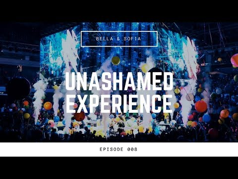 Unashamed Experience 2017 | Bella & Sofia