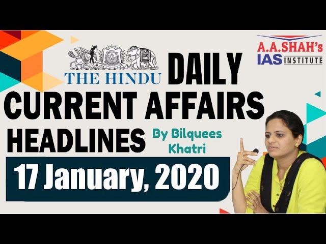 IAS Daily Current Affairs 2020 | The Hindu Analysis by Mrs Bilquees Khatri (17 January 2020)