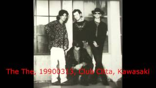 The The, 19900313, Club Citta, Kawasaki