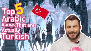 Top 5 Arabic Songs That Are Actually Turkish