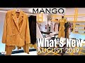 MANGO NEW Ladies Collection AUGUST 2019   What's In Store