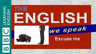 Excuse Me The English We Speak