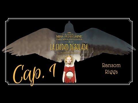 capítulo-1- -la-ciudad-desolada,-el-hogar-de-miss-peregrine-para-niños-peculiares-2-(audiolibro)