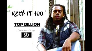 "Top Billion - ""Keep it 100"" (Prod. Yung Murk)"