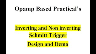 Inverting and Non inverting Schmitt Trigger
