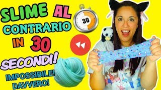 SLIME AL CONTRARIO IN 30 SECONDI! SUPER EPIC FAIL?! Iolanda Sweets