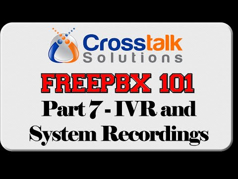 FreePBX 101 - Part 7- IVRs and System Recordings
