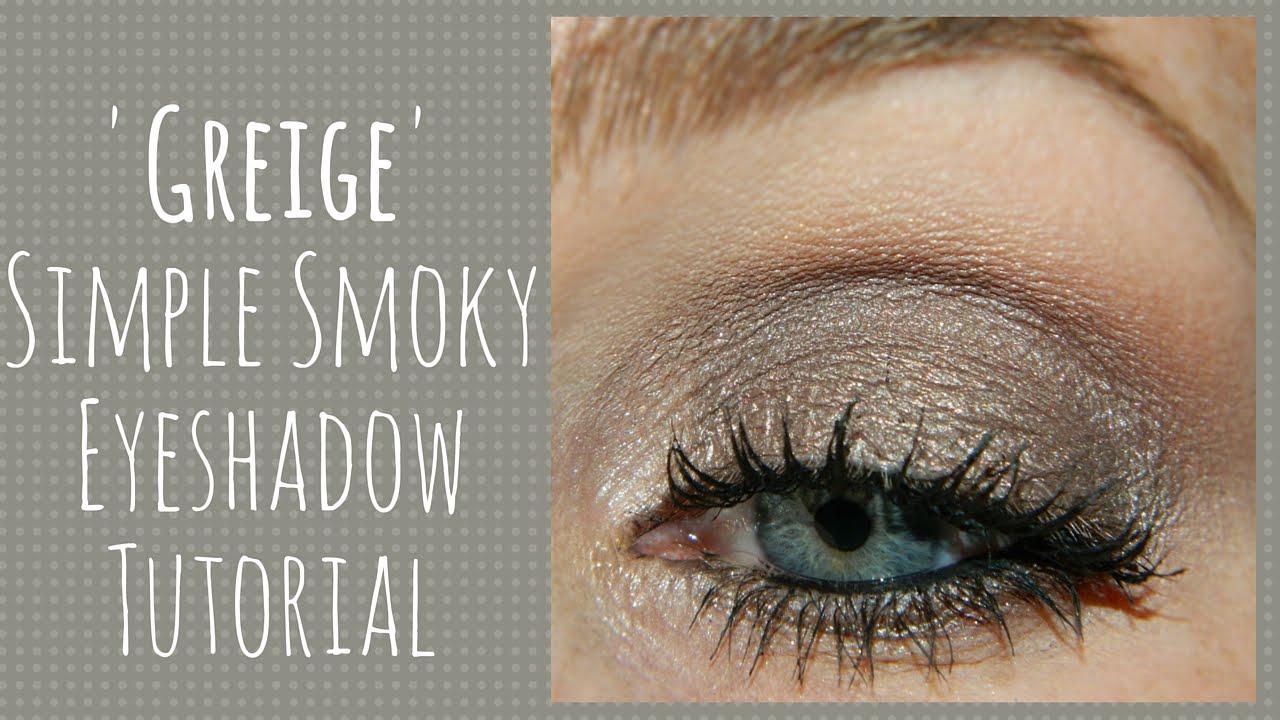 u0026#39;Greigeu0026#39; Simple Smoky Eye Tutorial - YouTube
