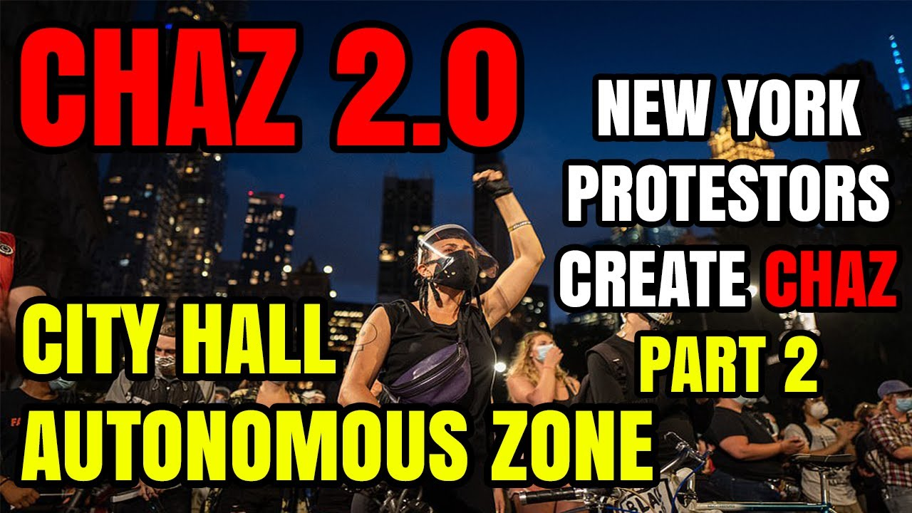 NYC Protestors Erect City Hall Autonomous Zone (CHAZ 2.0), Welcome to CHAZ Part 2, Electric Boogaloo