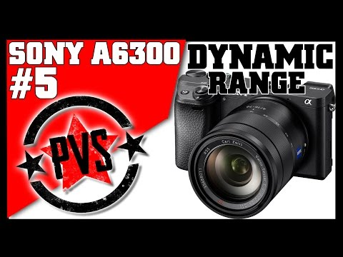 Sony A6300 - Dynamic Range & Picture Profiles [4K]