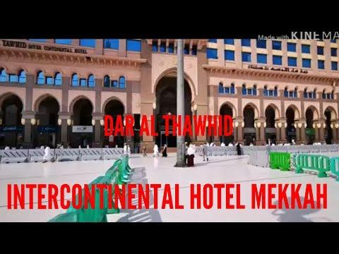 INTERCONTINENTAL, DAR AL TAUHID HOTEL MAKKAH TERDEKAT DENGAN MASJIDIL HARAM , Umroh Maktour.