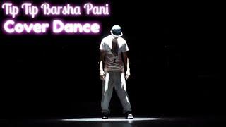 Tip Tip Barsha Pani Cover Dance Video Amazing Guy Hip Hop Dance Robotic Dance