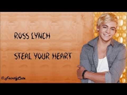 Ross Lynch - Steal Your Heart (LONGER VERSION) - Lyrics