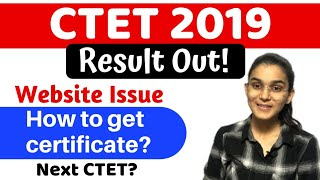 CTET 2019 Result Out | Website Issue | How to get the certificate? | Next CTET?