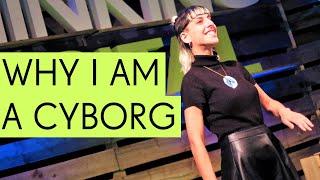 Why I Am a Cyborg - Moon Ribas