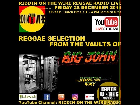 RotW 2018-12-28 - Riddim on the Wire presents Reggae selection from the vaults of BIG John