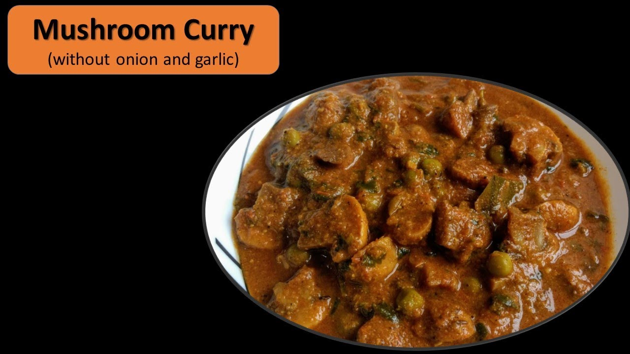 Mushroom Curry Without Onion And Garlic Youtube