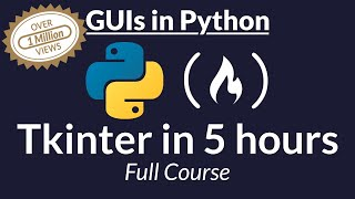Tkinter Course - Create Graphic User Interfaces in Python Tutorial