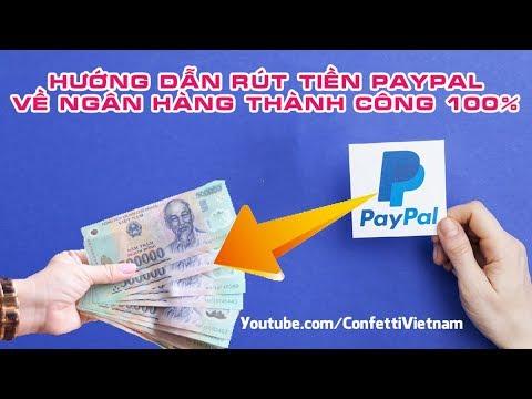 Hướng Dẫn Rút Tiền Paypal Về Tài Khoản Ngân Hàng Việt Nam Thành Công 100% - Rút Tiền ít Phí Nhất ✔️