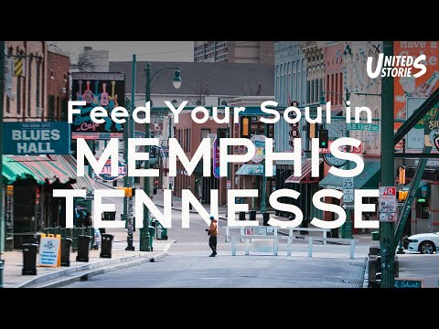 Feed Your Soul In Memphis, Tennessee