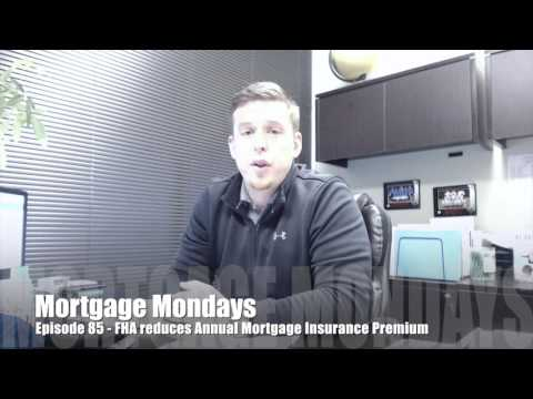 fha-reduces-annual-mortgage-insurance-premium-|-mortgage-mondays-#85
