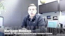 FHA reduces Annual Mortgage Insurance Premium | Mortgage Mondays #85