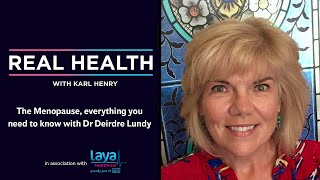 Real Health: The Menopause - everything you need to know with Dr Deirdre Lundy
