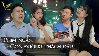 Phim Ngắn : Con Đường Thách Đấu | Msuong, Mèo 2k4 , Trần Phương Nam , Hani .