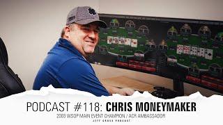 Podcast #118: Chris Moneymaker / 2003 WSOP Main Event Champion / ACR Ambassador