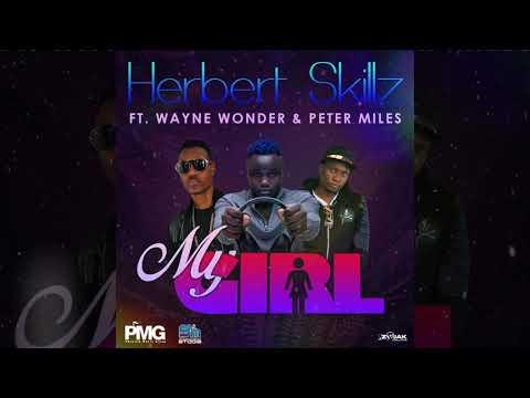 Herbert Skillz Ft Wayne Wonder & Peter Miles ''My Girl ( Official Audio )