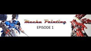 Mecha Painting - Episode 1