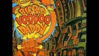 Big Bad Voodoo Daddy - Maddest kind of love