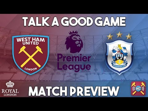 West Ham United v Huddersfield Town Preview | Talk A Good Game