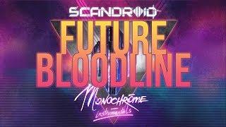 Scandroid  Future Bloodline Instrumental @ www.OfficialVideos.Net