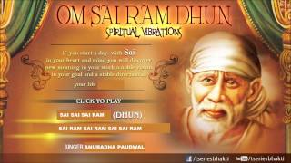 Om Sai Ram Dhun (Chanting) By Anuradha Paudwal I Sai Dhuni Full Audio Song Juke Box