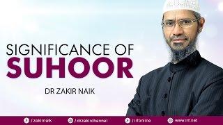 Dr zakir naik   significance of suhoor